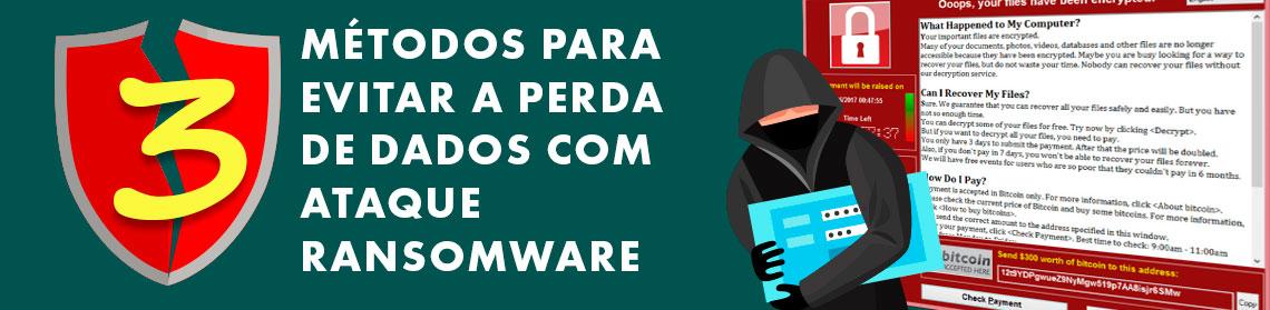 texto 3 métodos para evitar a perda de dados com ataque Ransomware e figura de um hacker roubando dados com uma tela do Ransomware ao fundo